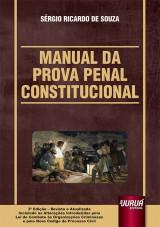 Capa do livro: Manual da Prova Penal Constitucional - Incluindo as Alterações Introduzidas pela Lei de Combate às Organizações Criminosas e pelo Novo CPC, Sérgio Ricardo de Souza