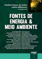 Capa do livro: Fontes de Energia & Meio Ambiente, Coordenadores: Vladimir Passos de Freitas e Larissa Milkiewicz