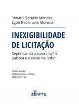 Capa do livro: Inexigibilidade De Licitação, Renato Geraldo Mendes e Egon Bockmann Moreira
