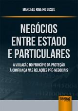 Capa do livro: Negócios Entre Estado e Particulares, Marcelo Ribeiro Losso
