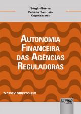 Capa do livro: Autonomia Financeira das Agências Reguladoras, Organizadores: Sérgio Guerra e Patrícia Sampaio