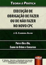 Capa do livro: Execução de Obrigação de Fazer ou de Não Fazer no Novo CPC, J. E. Carreira Alvim