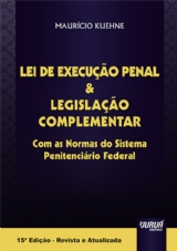 Capa do livro: Lei de Execução Penal & Legislação Complementar - Com as Normas do Sistema Penitenciário Federal, Maurício Kuehne