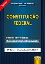 Capa do livro: Constituição Federal - Especial para Concursos - Atualizada até 20.02.2017, Organizadores: Emilio Sabatovski e Iara P. Fontoura