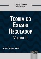 Capa do livro: Teoria do Estado Regulador - Volume II, Organizador: Sérgio Guerra