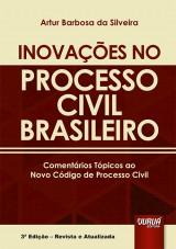 Capa do livro: Inovações no Processo Civil Brasileiro, Artur Barbosa da Silveira