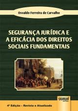 Capa do livro: Segurança Jurídica e a Eficácia dos Direitos Sociais Fundamentais, Osvaldo Ferreira de Carvalho