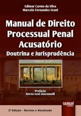 Capa do livro: Manual de Direito Processual Penal Acusatório, Edimar Carmo da Silva e Marcelo Fernandez Urani