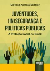 Capa do livro: Juventudes, (In)Segurança e Políticas Públicas, Giovane Antonio Scherer