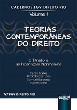 Capa do livro: Teorias Contemporâneas do Direito - O Direito e as Incertezas Normativas - Cadernos FGV Direito Rio - Volume I,