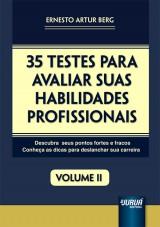 Capa do livro: 35 Testes para Avaliar suas Habilidades Profissionais - Volume II - Descubra seus Pontos Fortes e Fracos - Conheça as Dicas para Deslanchar sua Carreira, Ernesto Artur Berg