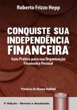 Capa do livro: Conquiste sua Independência Financeira - Guia Prático para sua Organização Financeira Pessoal, Roberto Frizzo Hepp