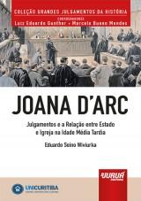 Capa do livro: Joana d'Arc - Julgamentos e a Relação entre Estado e Igreja na Idade Média Tardia - Minibook, Eduardo Seino Wiviurka