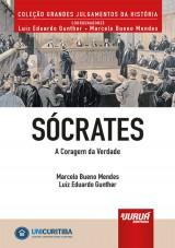 Capa do livro: Sócrates - A Coragem da Verdade, Marcelo Bueno Mendes e Luiz Eduardo Gunther