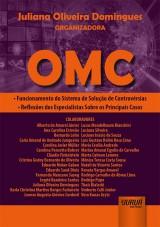 Capa do livro: OMC - Funcionamento do Sistema de Solução de Controvérsias - Reflexões dos Especialistas sobre os Principais Casos, Organizadora: Juliana Oliveira Domingues