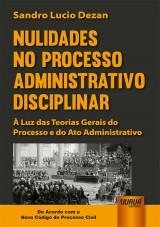 Capa do livro: Nulidades no Processo Administrativo Disciplinar, Sandro Lucio Dezan
