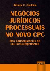 Capa do livro: Negócios Jurídicos Processuais no Novo CPC, Adriano C. Cordeiro