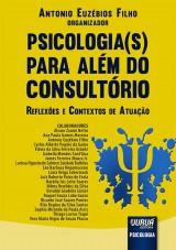 Capa do livro: Psicologia(s) Para Além do Consultório, Organizador: Antonio Euzébios Filho