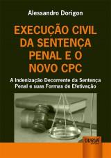 Capa do livro: Execução Civil da Sentença Penal e o Novo CPC, Alessandro Dorigon