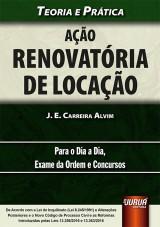 Capa do livro: Ação Renovatória de Locação - Teoria e Prática - Para o Dia a Dia, Exame da Ordem e Concursos, J. E. Carreira Alvim