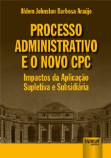 Capa do livro: Processo Administrativo e o Novo CPC, Aldem Johnston Barbosa Araújo