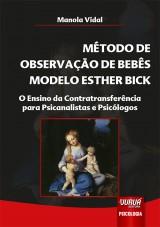 Capa do livro: Método de Observação de Bebês Modelo Esther Bick, Manola Vidal