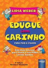 Capa do livro: Eduque com Carinho para Pais e Filhos, Lidia Weber
