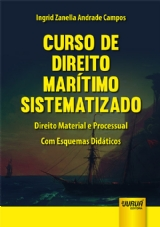 Capa do livro: Curso de Direito Marítimo Sistematizado, Ingrid Zanella Andrade Campos