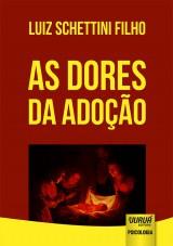Capa do livro: Dores da Adoção, As, Luiz Schettini Filho