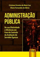 Capa do livro: Administração Pública, Cristiane Ferreira da Maia Cruz e Eliane Fernandes de Abreu