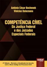 Capa do livro: Competência Cível da Justiça Federal e dos Juizados Especiais Federais, Antônio César Bochenek e Vinicius Dalazoana