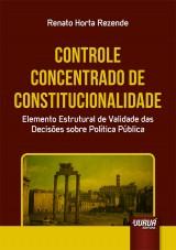 Capa do livro: Controle Concentrado de Constitucionalidade, Renato Horta Rezende
