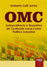 Capa do livro: OMC - Jurisprudência e Requisitos de Conteúdo Local como Política Industrial, Umberto Celli Junior