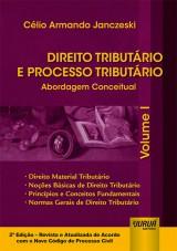 Capa do livro: Direito Tributário e Processo Tributário - Abordagem Conceitual - Volume I, Célio Armando Janczeski