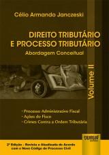 Capa do livro: Direito Tributário e Processo Tributário - Abordagem Conceitual - Volume II, Célio Armando Janczeski
