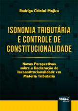 Capa do livro: Isonomia Tributária e Controle de Constitucionalidade, Rodrigo Chinini Mojica