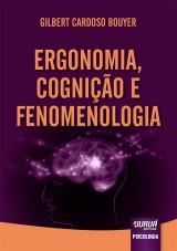 Capa do livro: Ergonomia, Cognição e Fenomenologia, Gilbert Cardoso Bouyer