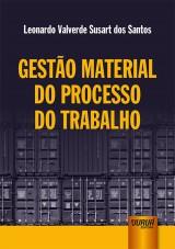 Capa do livro: Gestão Material do Processo do Trabalho, Leonardo Valverde Susart dos Santos