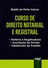 Capa do livro: Curso de Direito Notarial e Registral, Waldir de Pinho Veloso