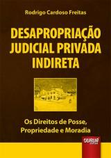 Capa do livro: Desapropriação Judicial Privada Indireta, Rodrigo Cardoso Freitas