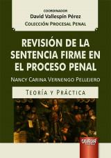 Capa do livro: Revisión de la Sentencia Firme en el Proceso Penal - Teoría y Práctica, Nancy Carina Vernengo Pellejero