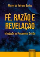 Capa do livro: Fé, Razão e Revelação, Moisés do Vale dos Santos