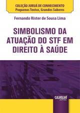 Capa do livro: Simbolismo da Atuação do STF em Direito à Saúde - Minibook, Fernando Rister de Sousa Lima