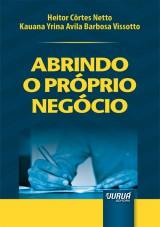 Capa do livro: Abrindo o Próprio Negócio - Minibook, Heitor Côrtes Netto e Kauana Yrina Avila Barbosa Vissotto