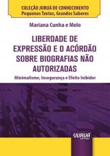 Capa do livro: Liberdade de Expressão e o Acórdão sobre Biografias não Autorizadas - Minibook, Mariana Cunha e Melo