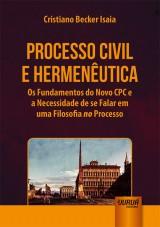 Capa do livro: Processo Civil e Hermenêutica, Cristiano Becker Isaia