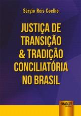 Capa do livro: Justiça de Transição & Tradição Conciliatória no Brasil, Sérgio Reis Coelho