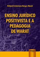 Capa do livro: Ensino Jurídico Positivista e a Pedagogia de Warat, Richard Crisóstomo Borges Maciel