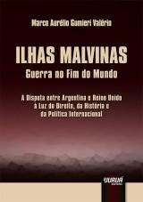 Capa do livro: Ilhas Malvinas - Guerra no Fim do Mundo, Marco Aurélio Gumieri Valério