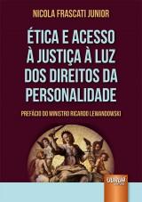 Capa do livro: Ética e Acesso à Justiça à Luz dos Direitos da Personalidade, Nicola Frascati Junior